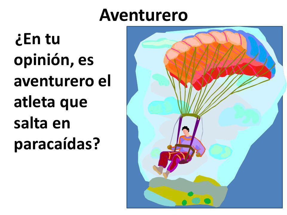 Aventurero ¿En tu opinión, es aventurero el atleta que salta en paracaídas