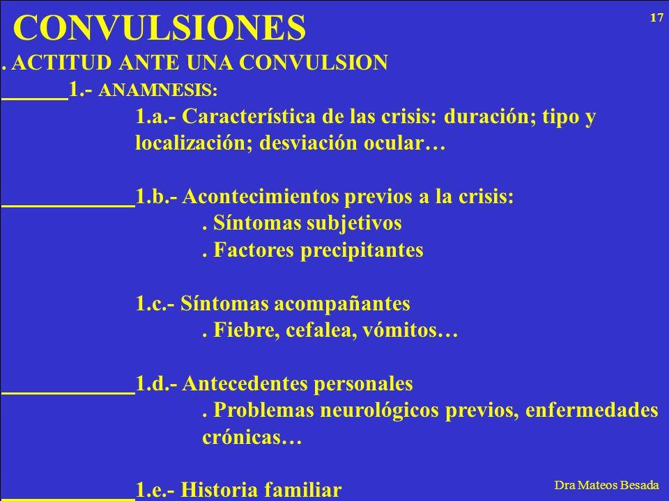 CONVULSIONES . ACTITUD ANTE UNA CONVULSION 1.- ANAMNESIS: