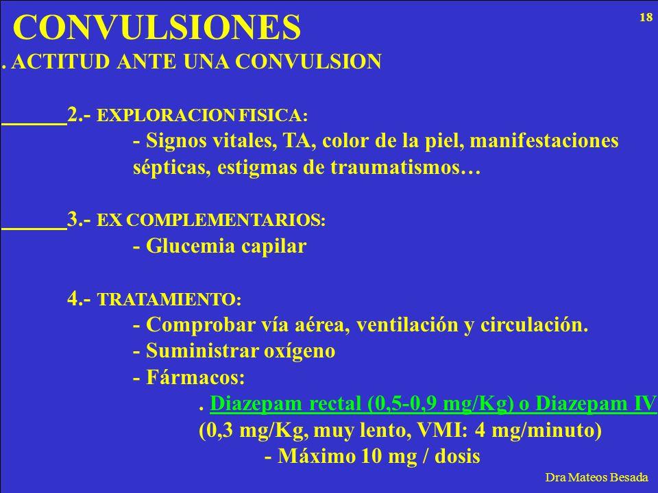 CONVULSIONES . ACTITUD ANTE UNA CONVULSION 2.- EXPLORACION FISICA: