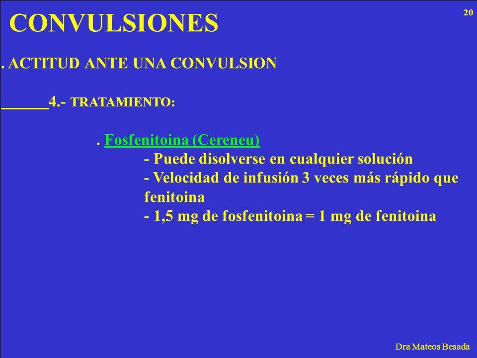 CONVULSIONES . ACTITUD ANTE UNA CONVULSION 4.- TRATAMIENTO: