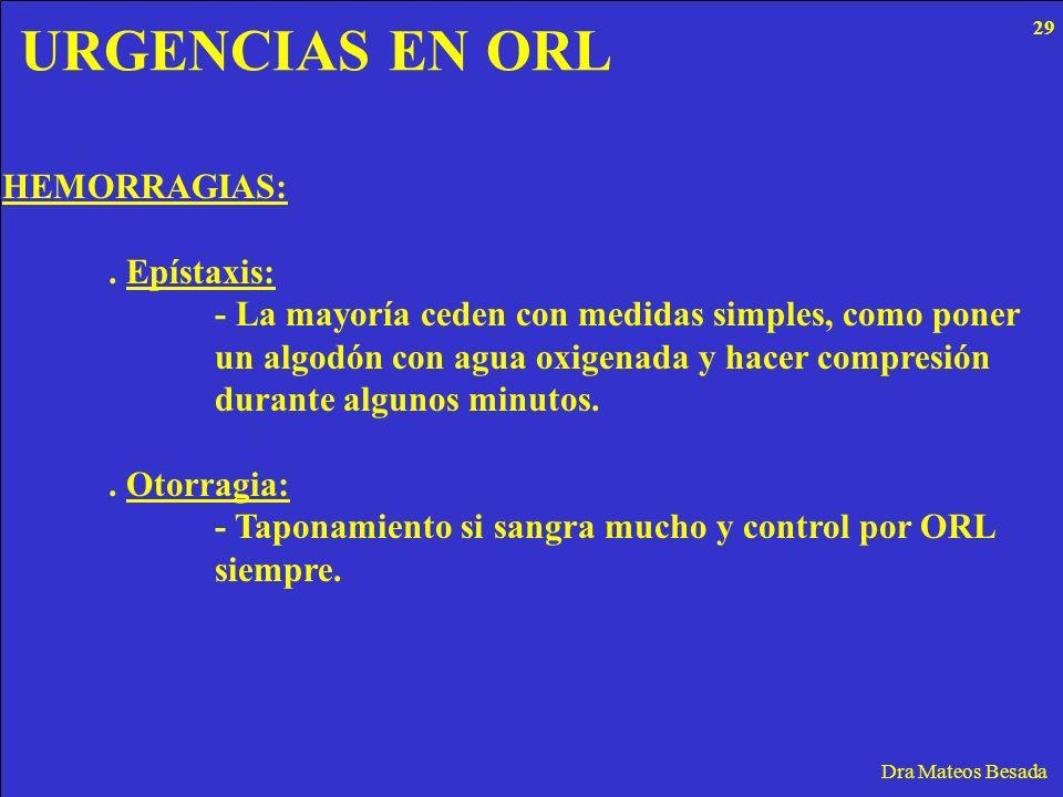 URGENCIAS EN ORL HEMORRAGIAS: . Epístaxis: