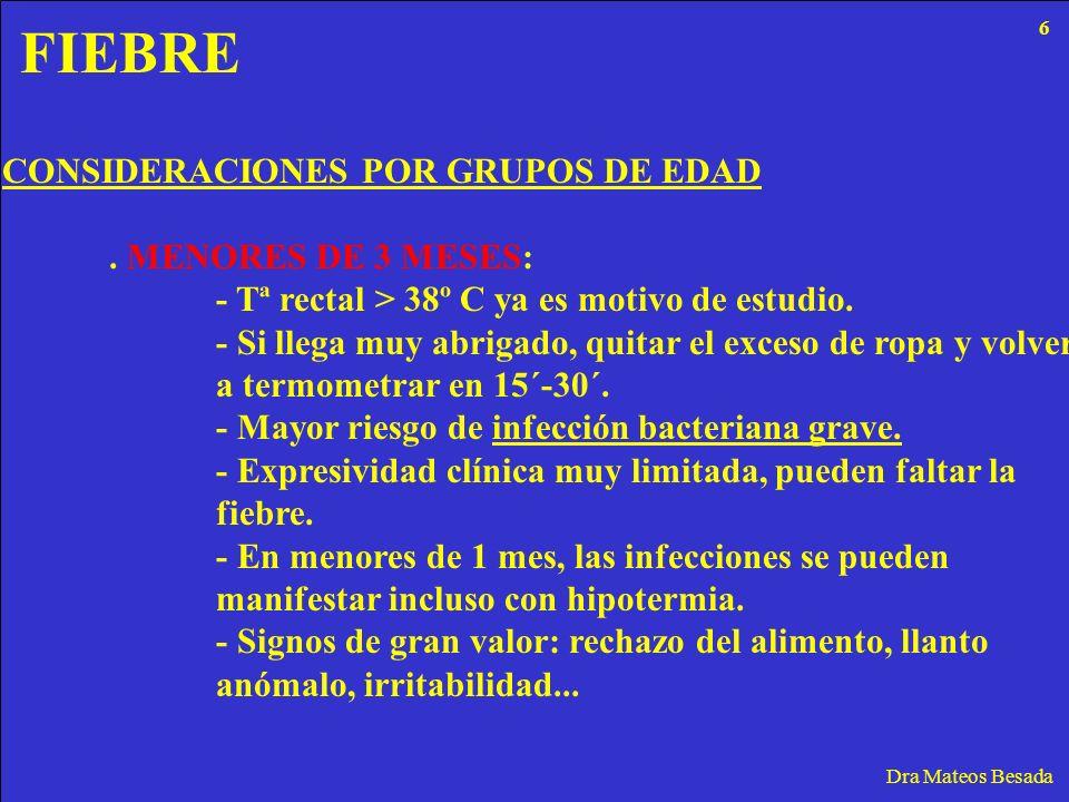 FIEBRE CONSIDERACIONES POR GRUPOS DE EDAD . MENORES DE 3 MESES: