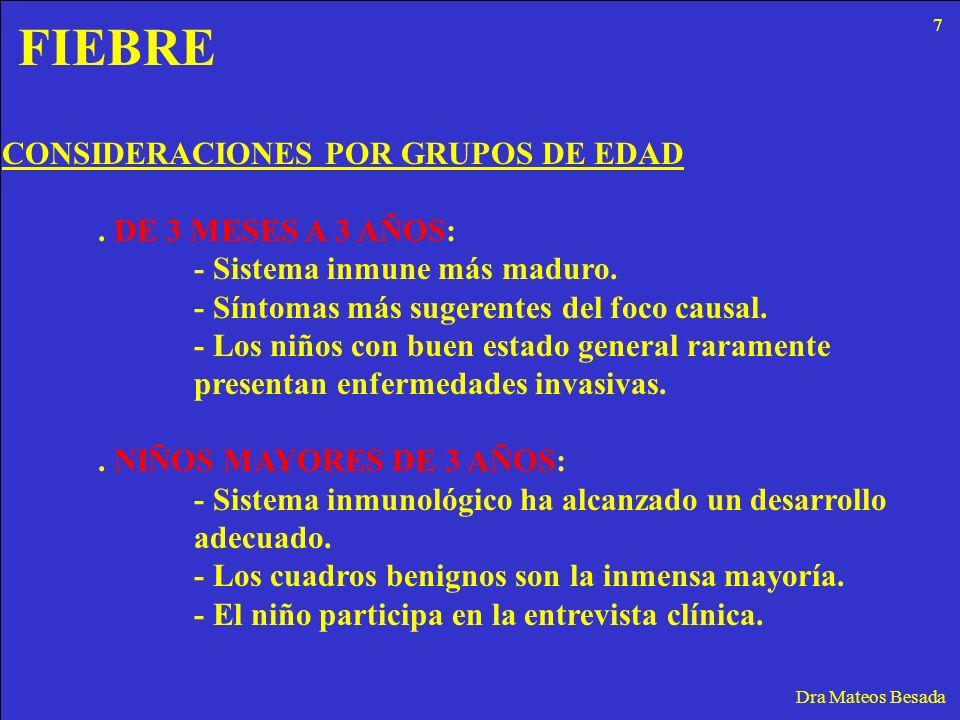 FIEBRE CONSIDERACIONES POR GRUPOS DE EDAD . DE 3 MESES A 3 AÑOS: