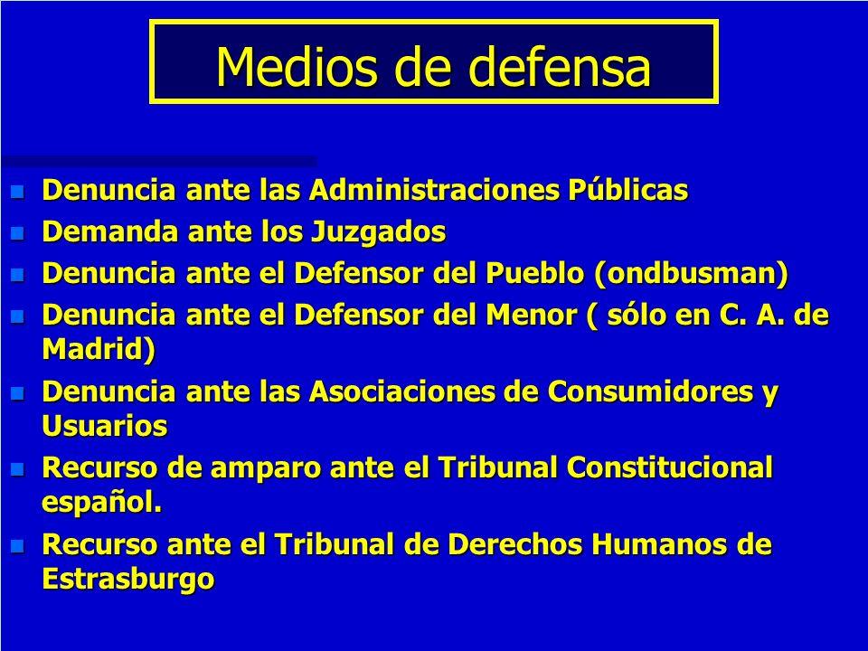 Medios de defensa Denuncia ante las Administraciones Públicas