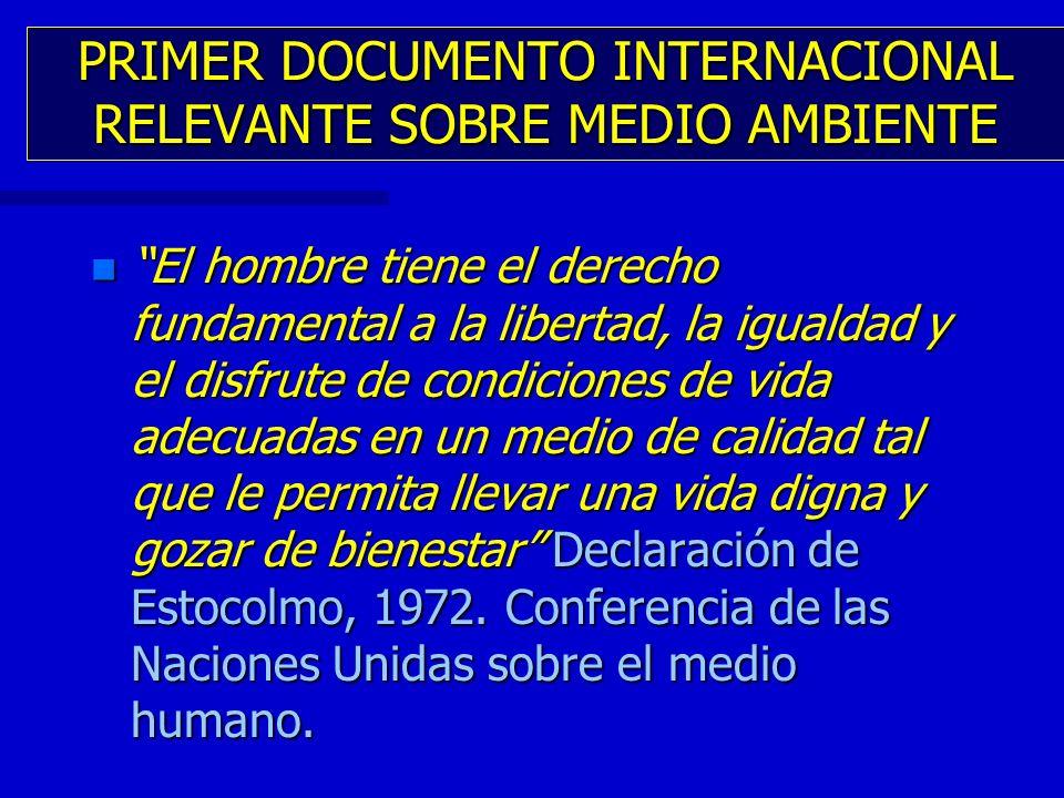 PRIMER DOCUMENTO INTERNACIONAL RELEVANTE SOBRE MEDIO AMBIENTE