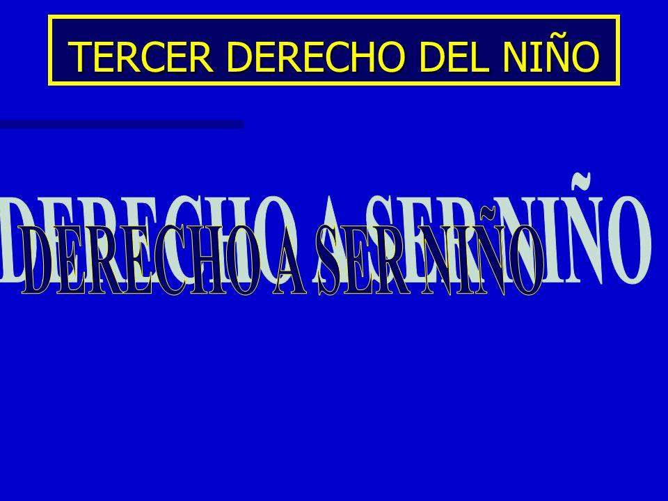 TERCER DERECHO DEL NIÑO