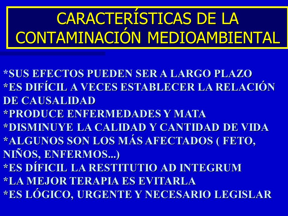 CARACTERÍSTICAS DE LA CONTAMINACIÓN MEDIOAMBIENTAL