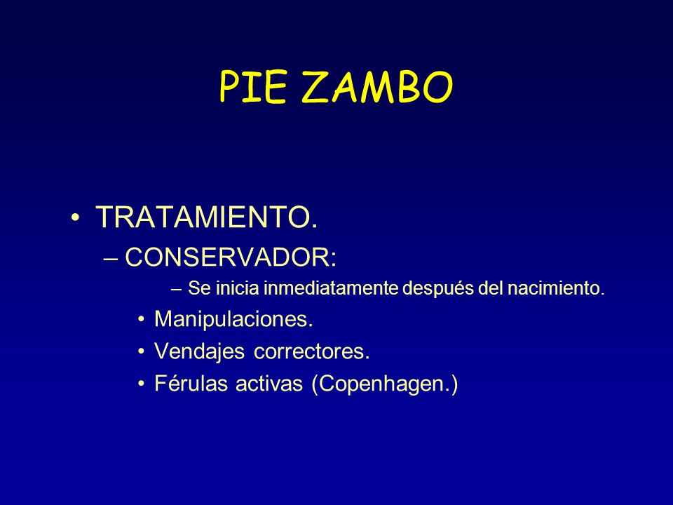 PIE ZAMBO TRATAMIENTO. CONSERVADOR: Manipulaciones.