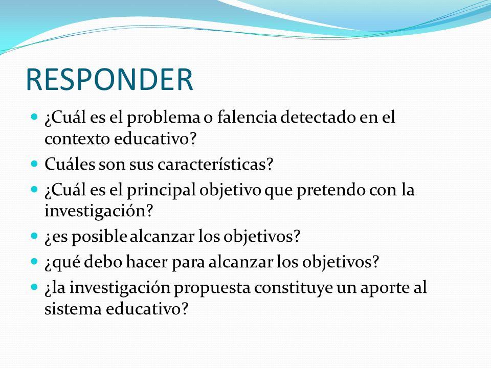 RESPONDER ¿Cuál es el problema o falencia detectado en el contexto educativo Cuáles son sus características