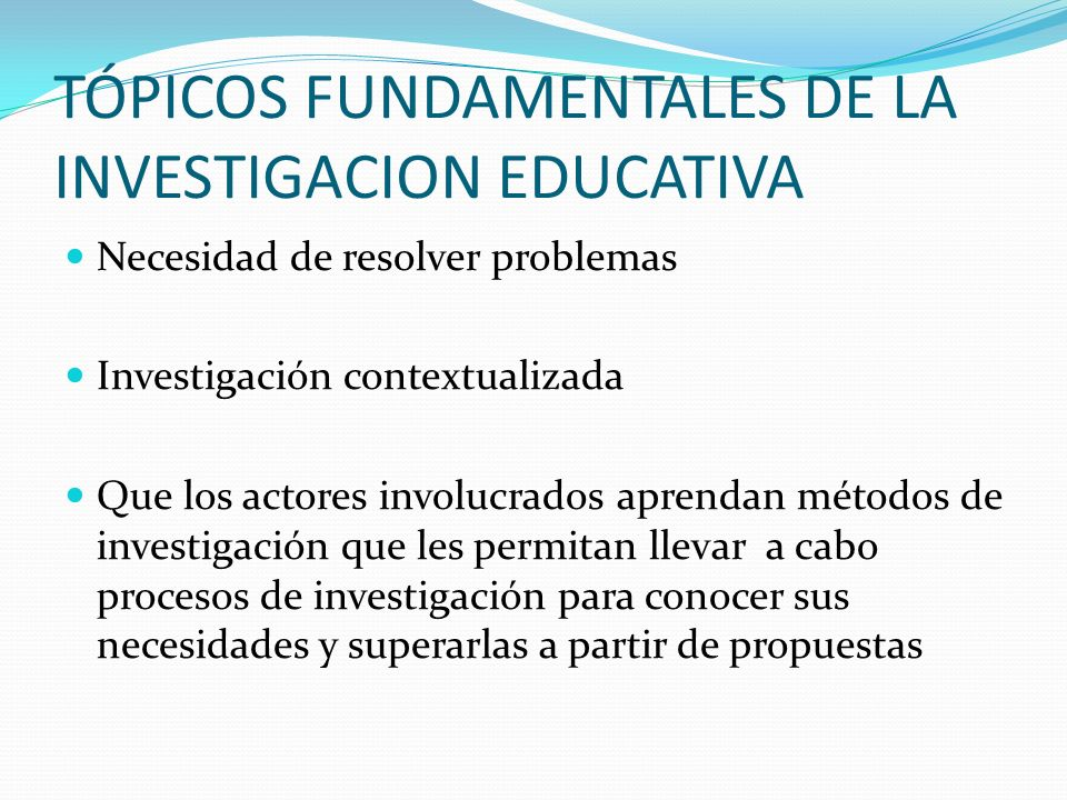 TÓPICOS FUNDAMENTALES DE LA INVESTIGACION EDUCATIVA