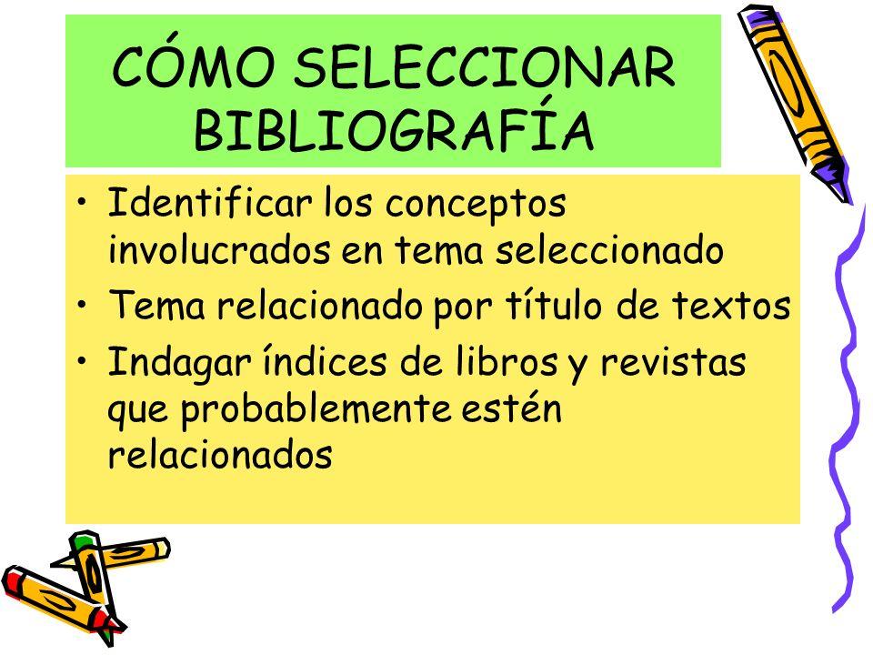 CÓMO SELECCIONAR BIBLIOGRAFÍA