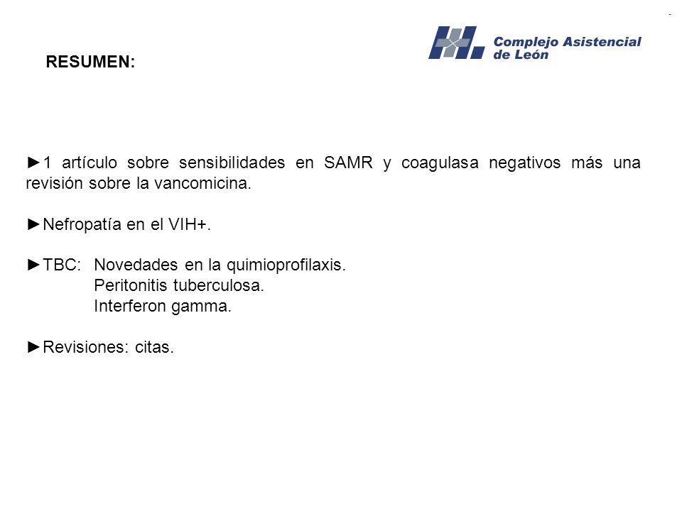 RESUMEN:►1 artículo sobre sensibilidades en SAMR y coagulasa negativos más una revisión sobre la vancomicina.