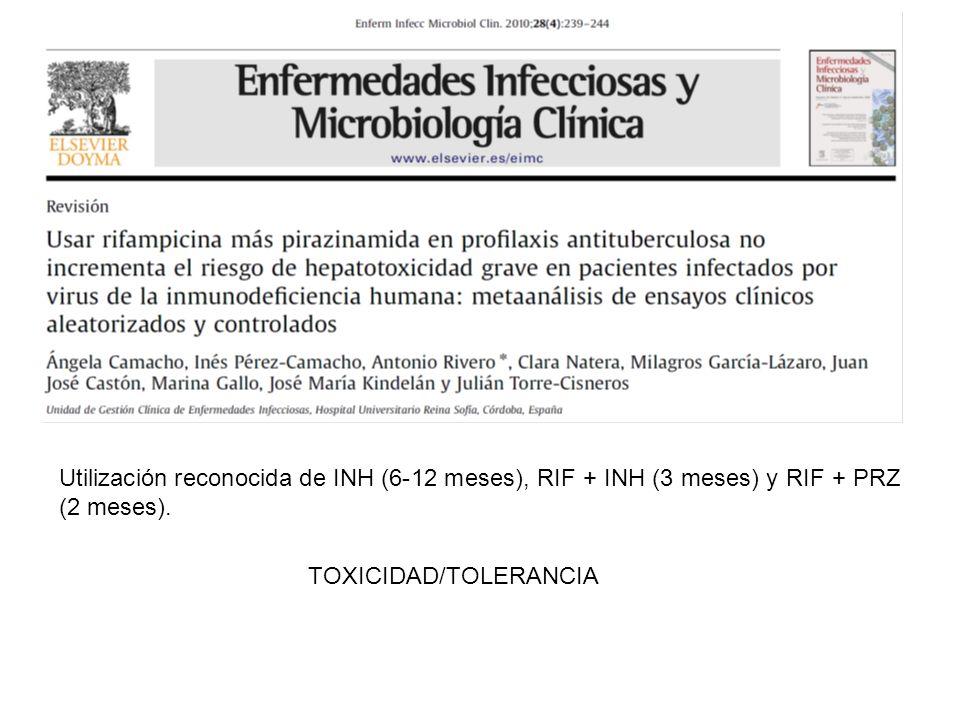Utilización reconocida de INH (6-12 meses), RIF + INH (3 meses) y RIF + PRZ (2 meses).