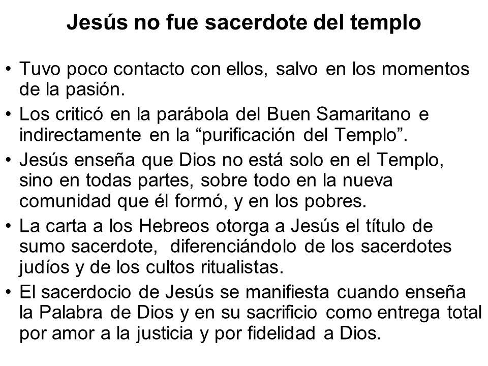 Jesús no fue sacerdote del templo