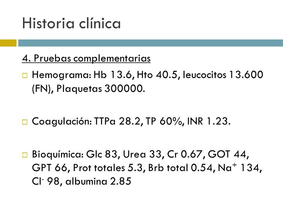 Historia clínica 4. Pruebas complementarias