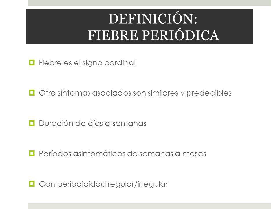 DEFINICIÓN: FIEBRE PERIÓDICA