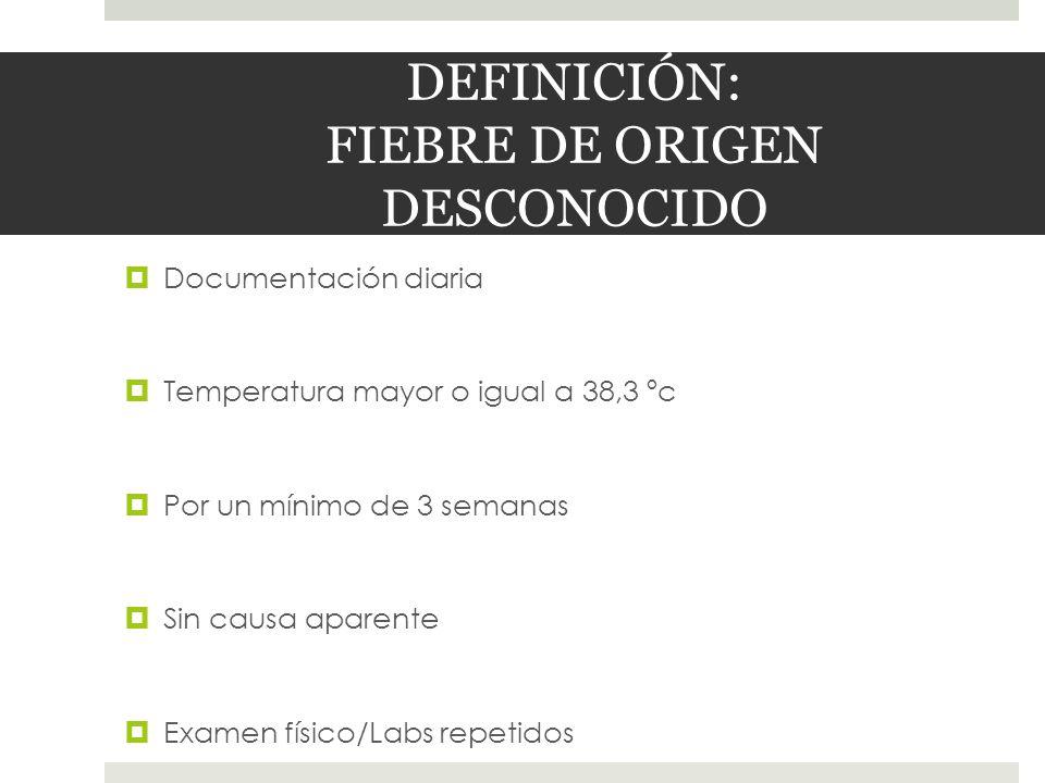 DEFINICIÓN: FIEBRE DE ORIGEN DESCONOCIDO