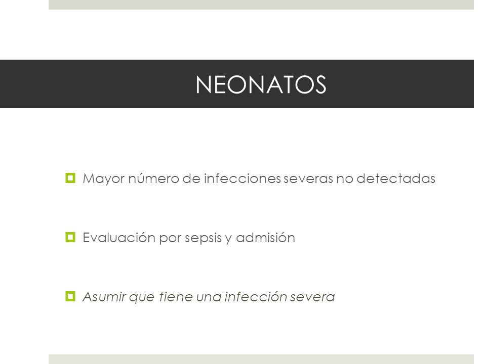 NEONATOS Mayor número de infecciones severas no detectadas