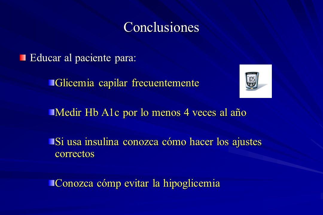 Conclusiones Educar al paciente para: Glicemia capilar frecuentemente