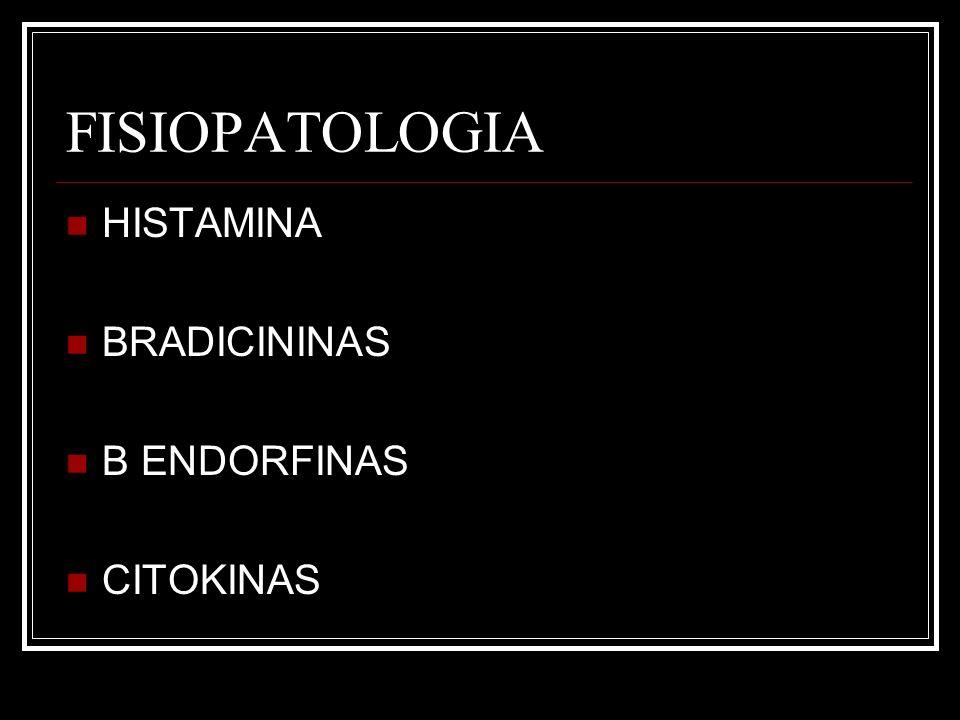 FISIOPATOLOGIA HISTAMINA BRADICININAS B ENDORFINAS CITOKINAS
