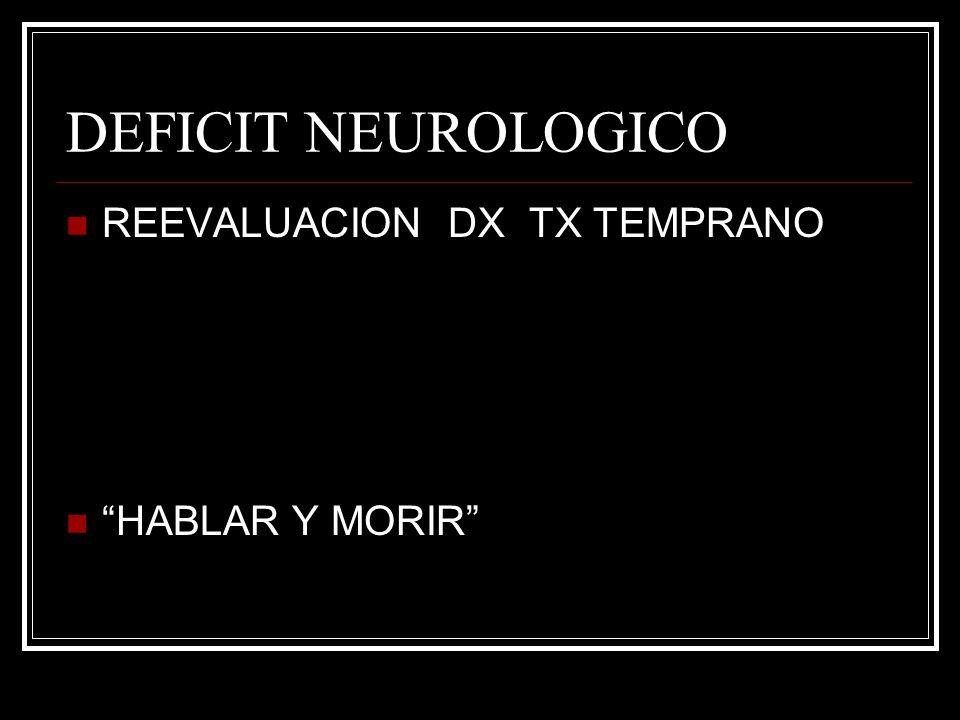 DEFICIT NEUROLOGICO REEVALUACION DX TX TEMPRANO HABLAR Y MORIR