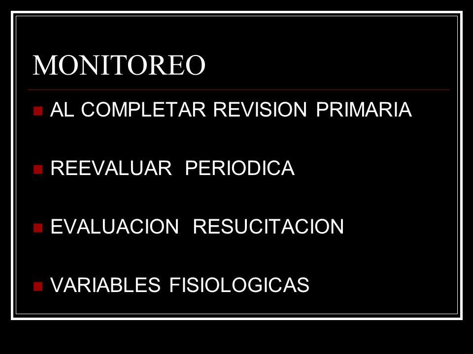 MONITOREO AL COMPLETAR REVISION PRIMARIA REEVALUAR PERIODICA