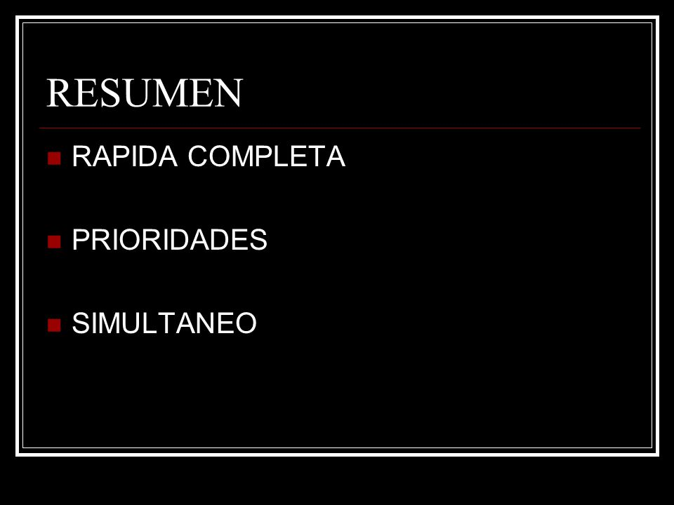 RESUMEN RAPIDA COMPLETA PRIORIDADES SIMULTANEO