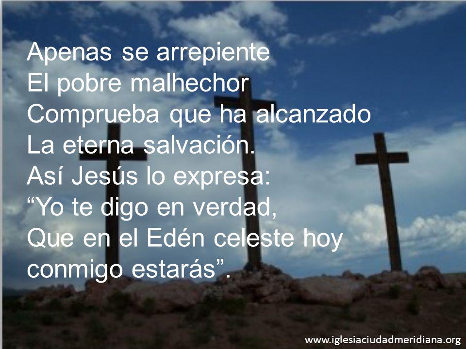 Comprueba que ha alcanzado La eterna salvación. Así Jesús lo expresa: