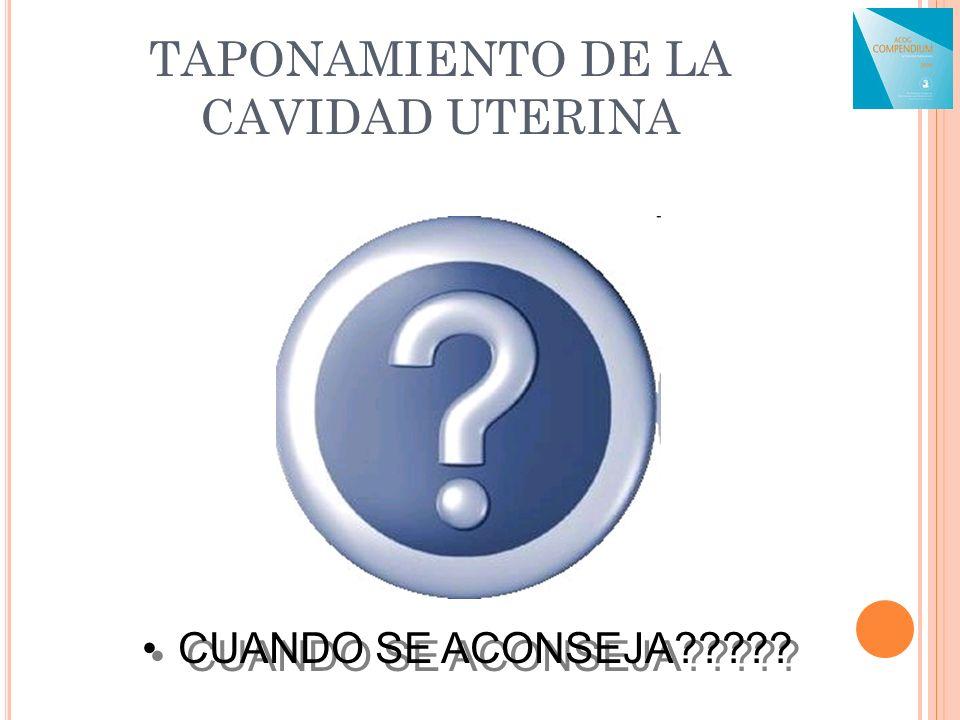 TAPONAMIENTO DE LA CAVIDAD UTERINA