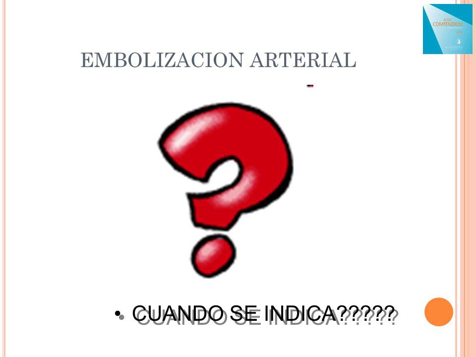 EMBOLIZACION ARTERIAL