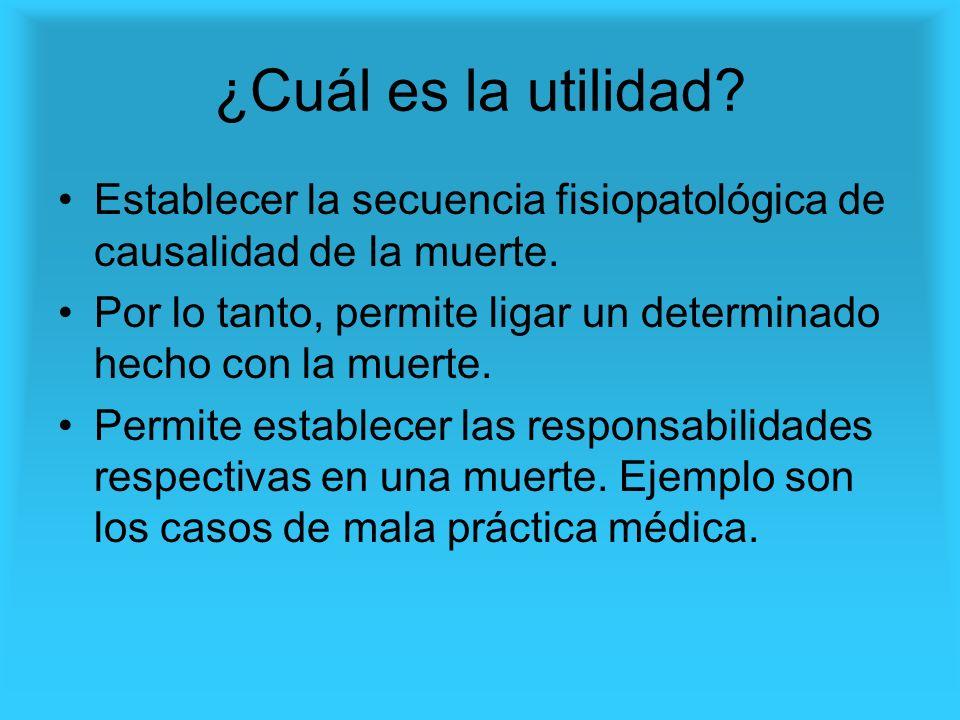 ¿Cuál es la utilidad Establecer la secuencia fisiopatológica de causalidad de la muerte.