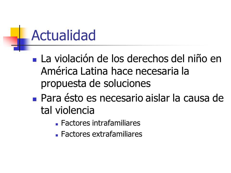 Actualidad La violación de los derechos del niño en América Latina hace necesaria la propuesta de soluciones.