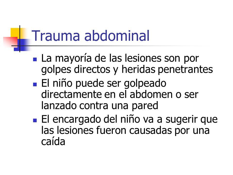 Trauma abdominal La mayoría de las lesiones son por golpes directos y heridas penetrantes.