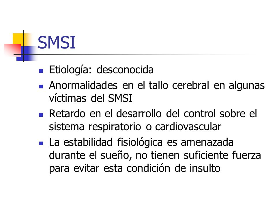 SMSI Etiología: desconocida