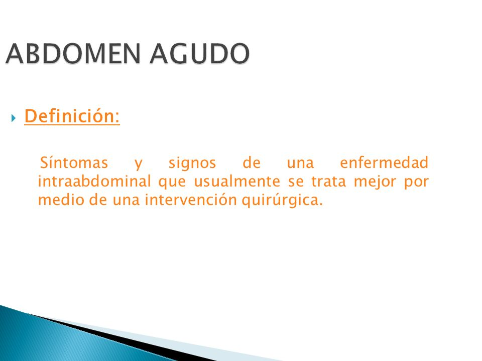 ABDOMEN AGUDO Definición: