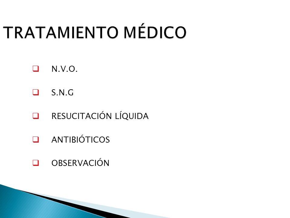 TRATAMIENTO MÉDICO N.V.O. S.N.G RESUCITACIÓN LÍQUIDA ANTIBIÓTICOS