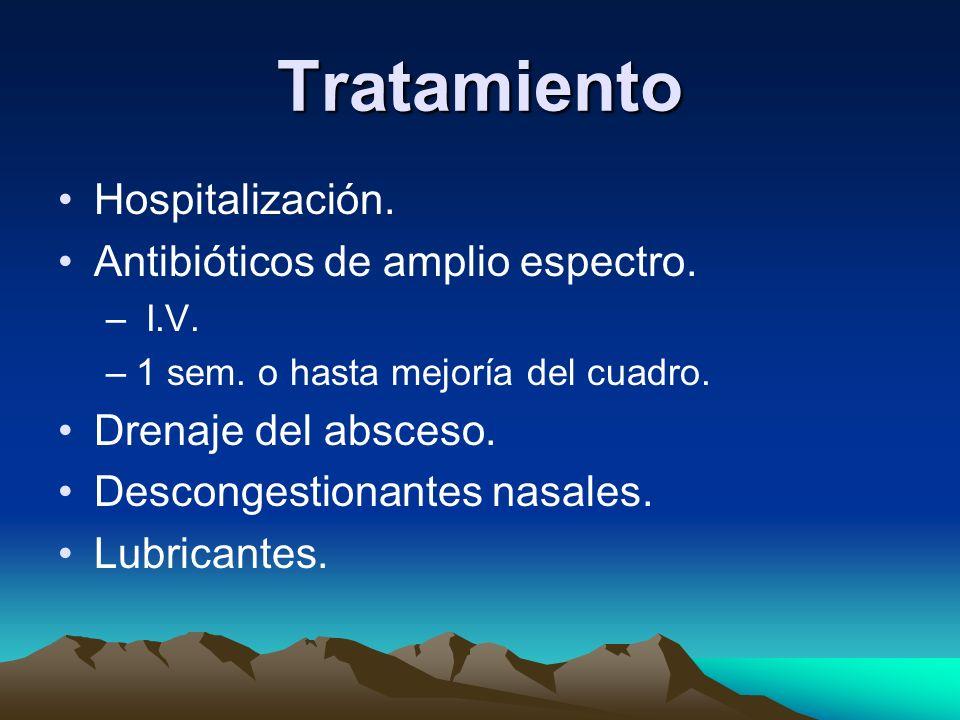 Tratamiento Hospitalización. Antibióticos de amplio espectro.