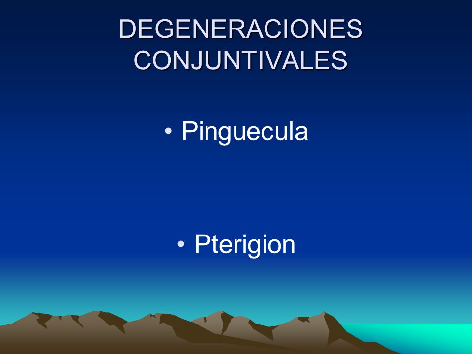 DEGENERACIONES CONJUNTIVALES