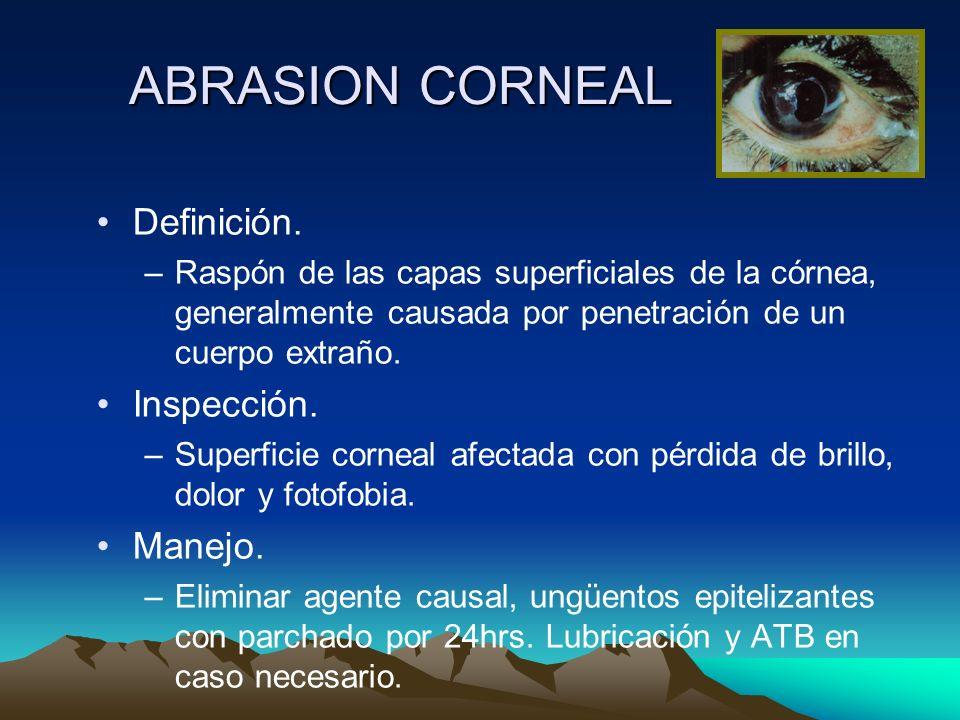 ABRASION CORNEAL Definición. Inspección. Manejo.