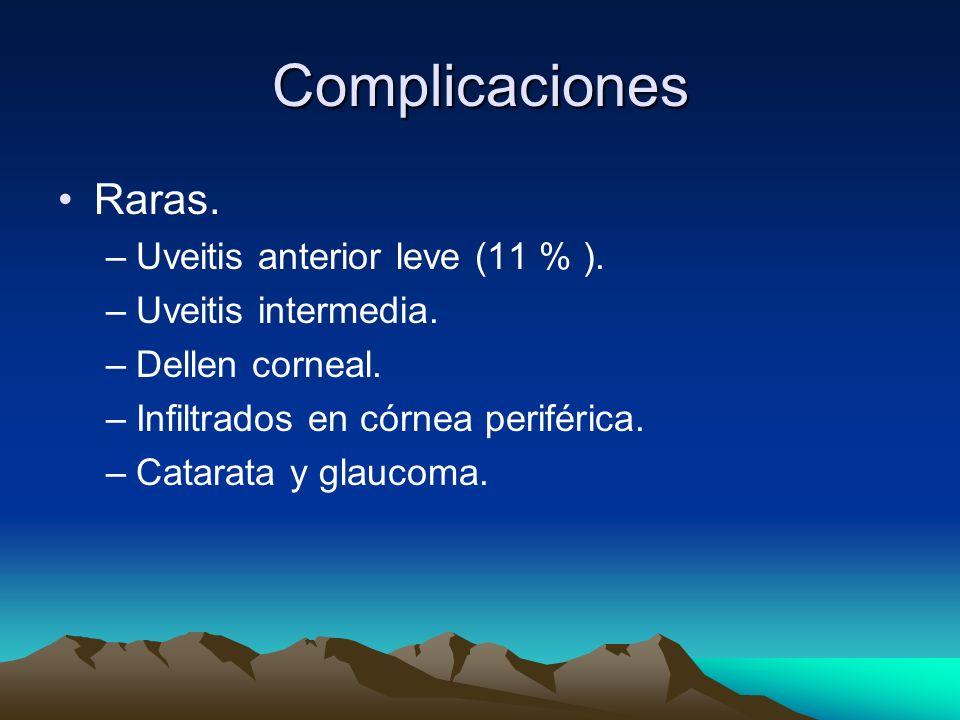 Complicaciones Raras. Uveitis anterior leve (11 % ).
