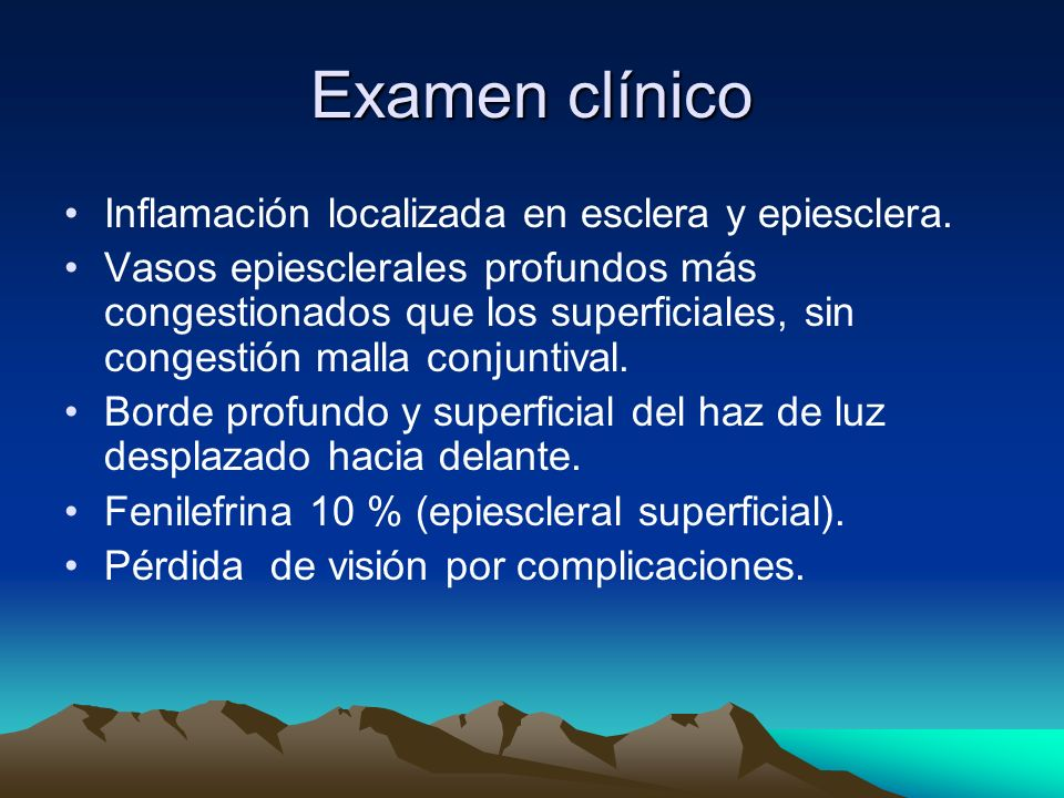 Examen clínico Inflamación localizada en esclera y epiesclera.