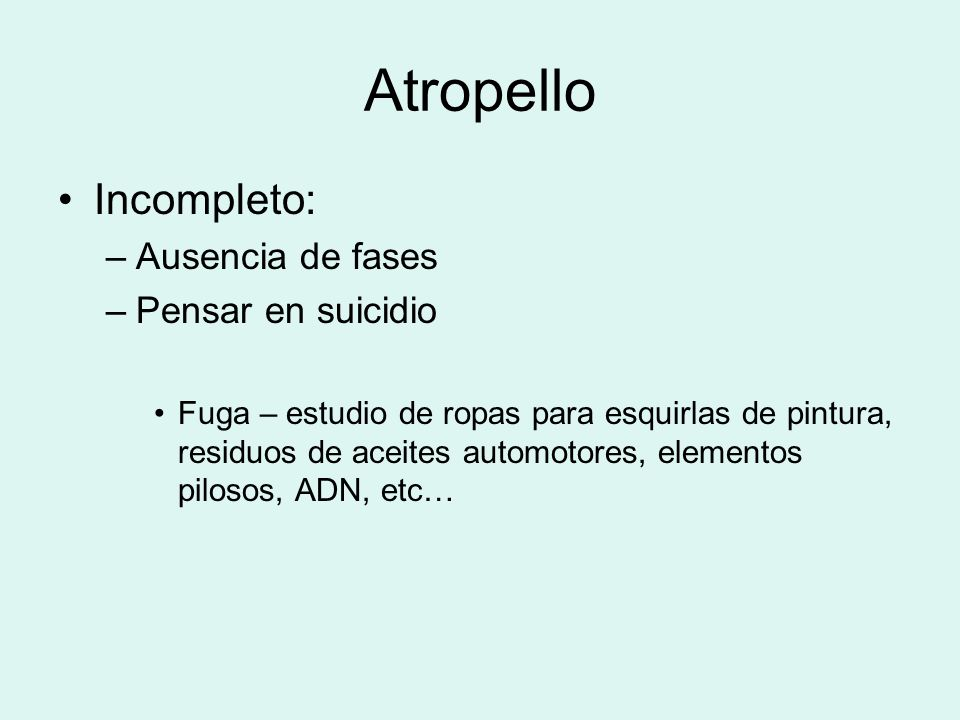 Atropello Incompleto: Ausencia de fases Pensar en suicidio