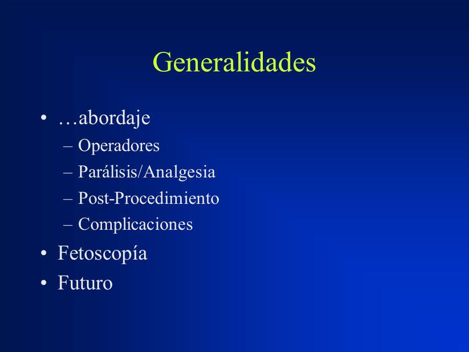 Generalidades …abordaje Fetoscopía Futuro Operadores