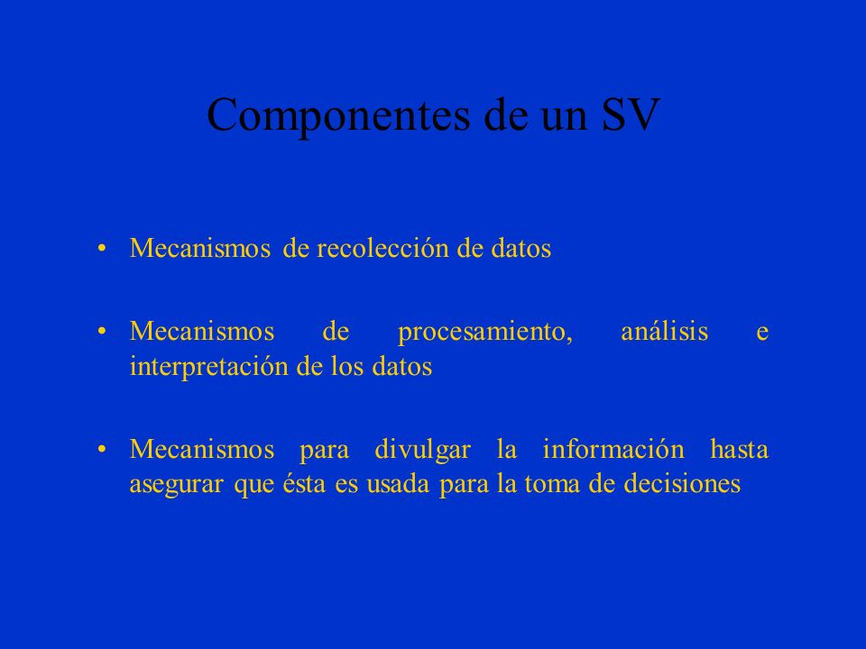 Componentes de un SV Mecanismos de recolección de datos