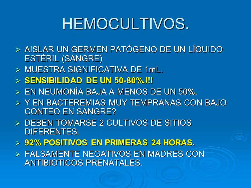 HEMOCULTIVOS. AISLAR UN GERMEN PATÓGENO DE UN LÍQUIDO ESTÉRIL (SANGRE)