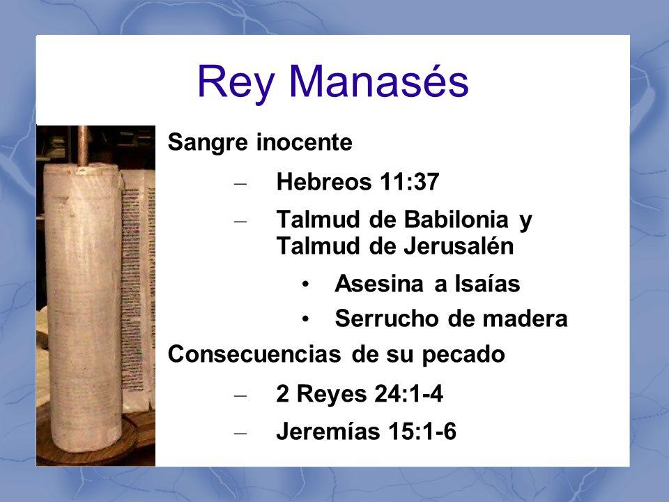 Rey Manasés Sangre inocente Hebreos 11:37