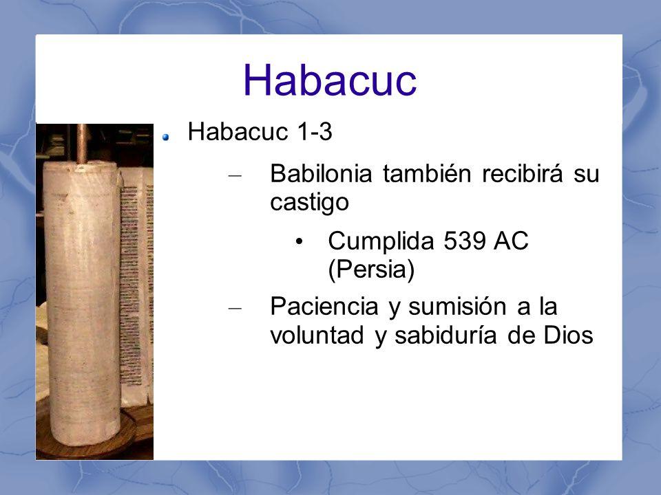 Habacuc Habacuc 1-3 Babilonia también recibirá su castigo