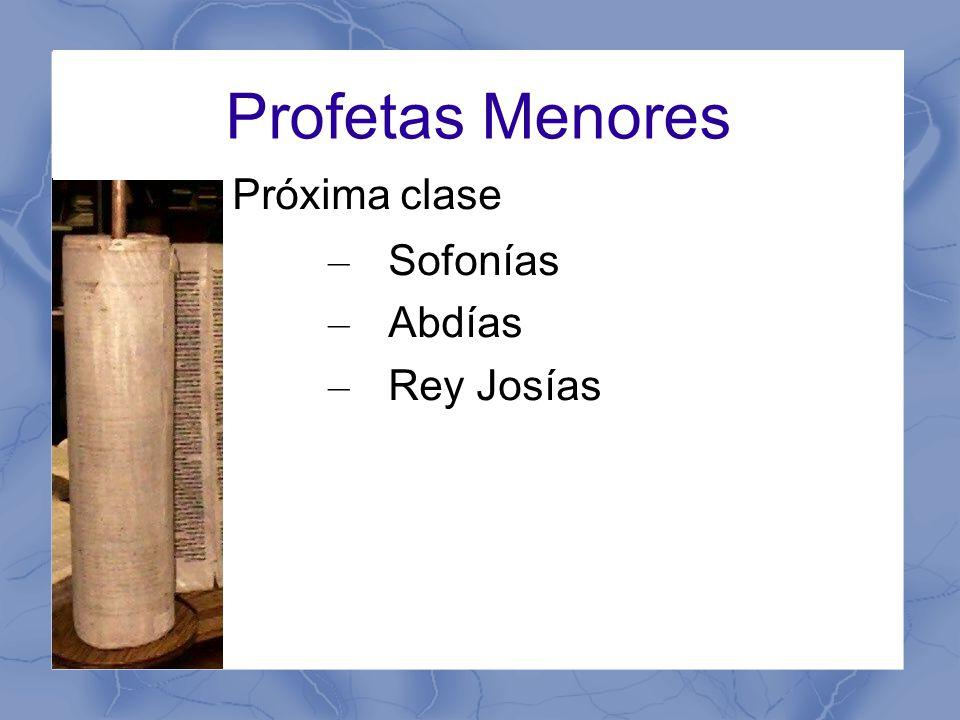 Profetas Menores Próxima clase Sofonías Abdías Rey Josías