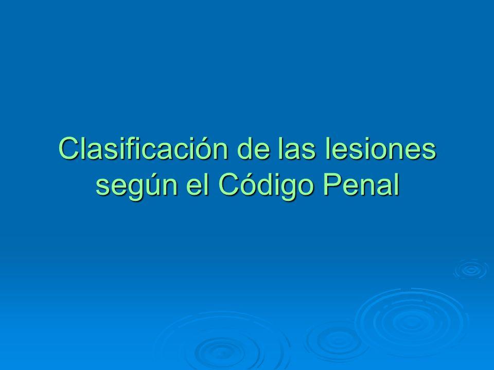 Clasificación de las lesiones según el Código Penal