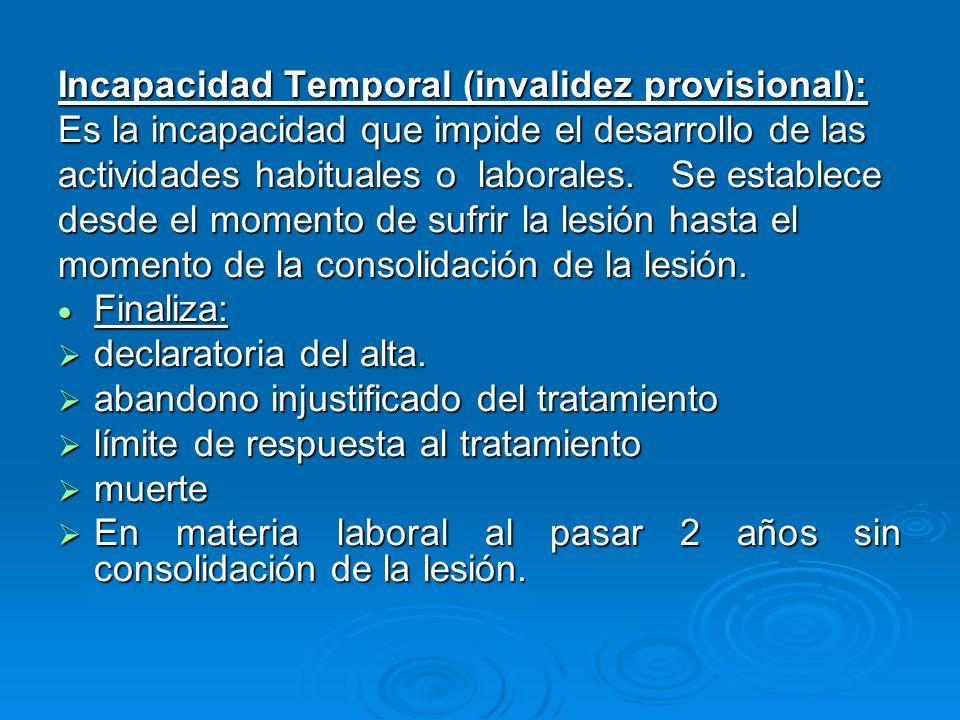 Incapacidad Temporal (invalidez provisional):
